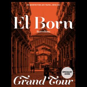 The Grand Tour Guide to El Born, Barcelona.