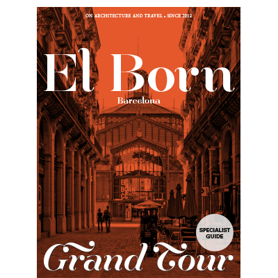 The Grand Tour Guide to El Born, Barcelona.