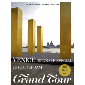 Grand Tour Magazine Issue 2 2014 - Venice Biennale Special & De Rotterdam.