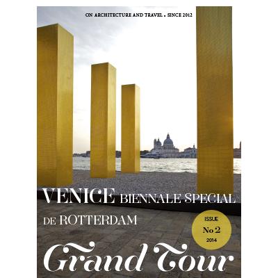 Grand Tour Magazine Issue 2 2014 - Venice Biennale Special & De Rotterdam.